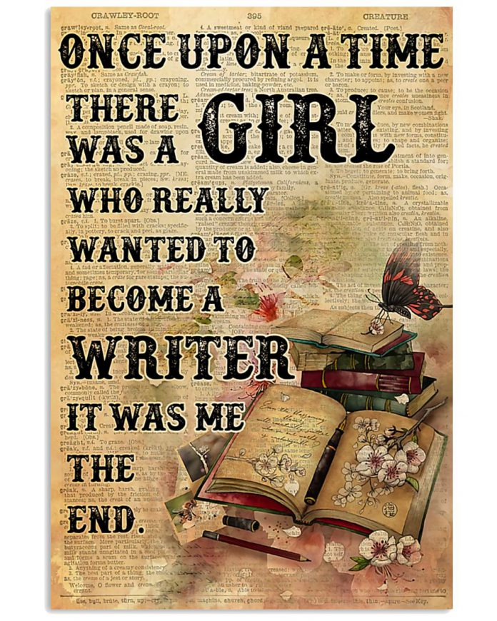Once-Upon-A-Time-There-Was-A-Girl-Who-Really-Wanted-To-Become-A-Writer-It-Was-Me-The-End-Poster