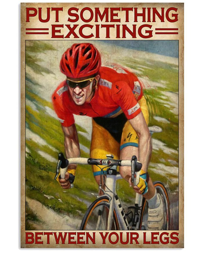 Put-something-exciting-between-your-legs-cycling-poster