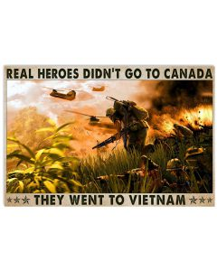 Real-Heroes-Didnt-Go-To-Canada-They-Went-To-Vietnam-Poster1