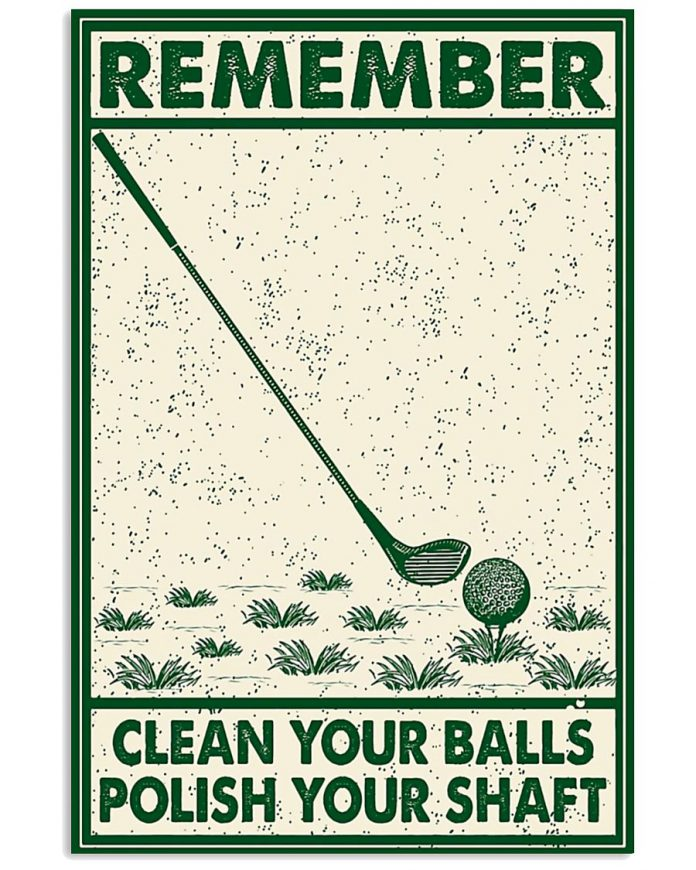 Remember-Clean-Your-Balls-Polish-Your-Shaft-Poster