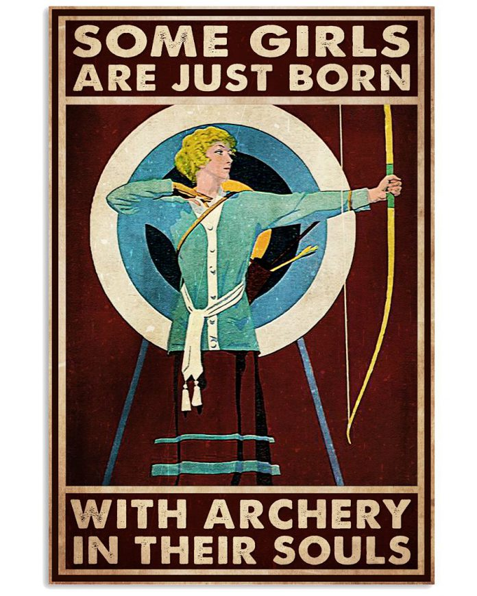 Some girl are born with archery in their souls poster