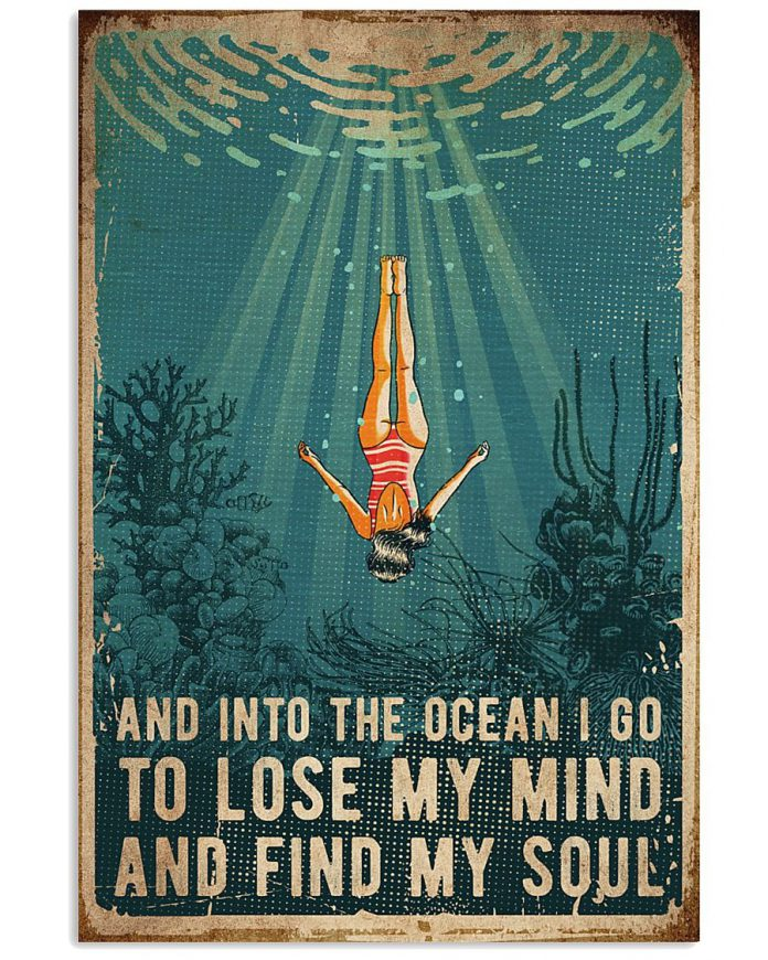 Swimming-And-into-the-ocean-I-go-to-lose-my-mind-and-find-my-soul-poster