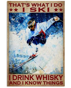 Thats-What-I-Do-I-Ski-I-Drink-Whisky-And-I-Know-Things-Poster