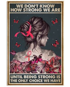 We-Dont-Know-How-Strong-We-Are-Until-Being-Strong-Is-The-Only-Poster