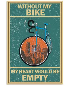 Without-My-Bike-My-Heart-Would-Be-Empty-Poster