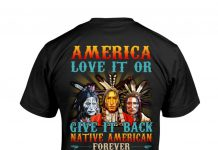 America-Love-It-Or-Give-It-Back-Native-American-Forever-Shirt