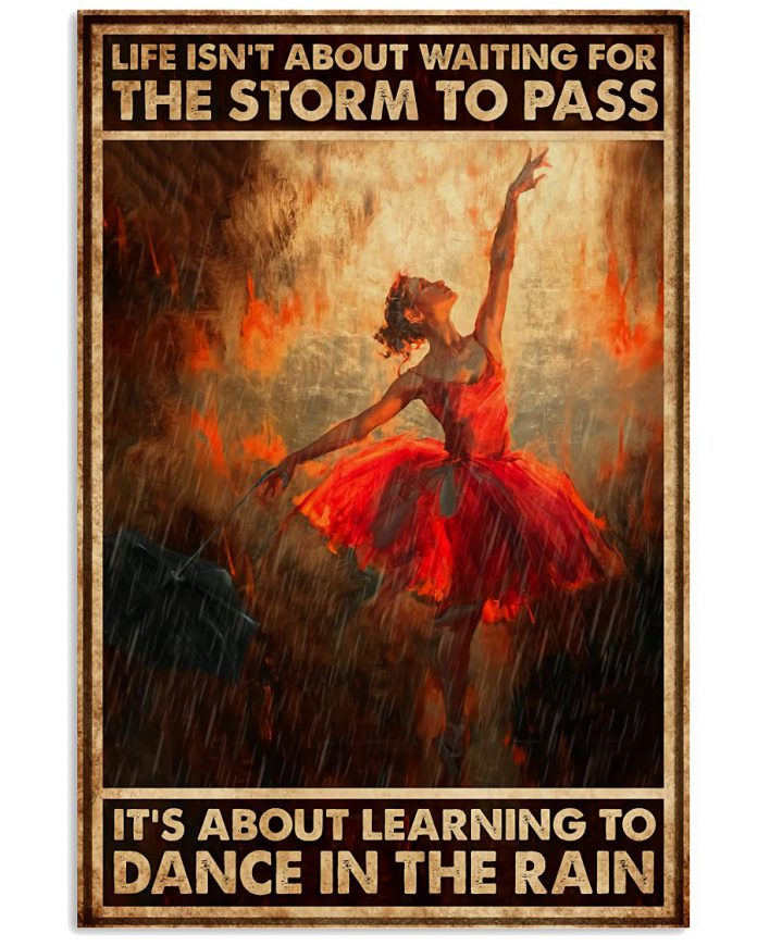 Ballet-Its-About-Learning-To-Dance-In-The-Rain-Poster