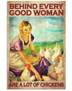 Behind-Every-Good-Woman-Are-A-Lot-Of-Chickens-Poster