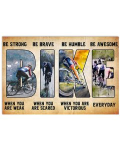 Cycling-Bike-Be-Strong-When-You-Are-Weak-Be-Brave-When-You-Are-Scared-Poster