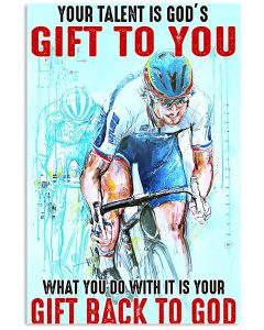 Cycling-Your-Talent-Is-Gods-Gift-To-You-What-You-Do-With-It-Is-Your-Gift-Back-To-God-Poster