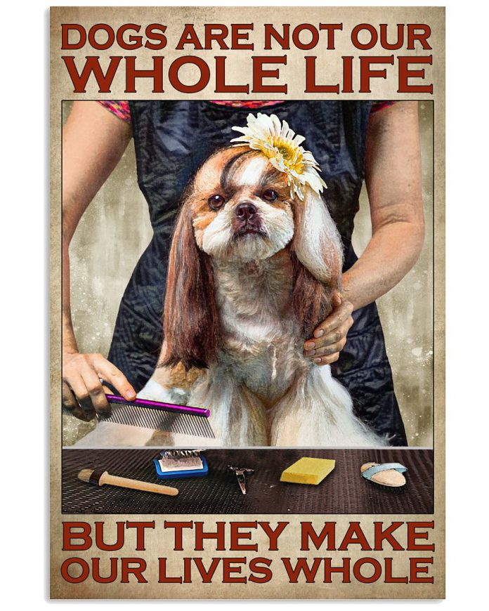 Dogs-Are-Not-Our-Whole-Life-But-They-Make-Our-Lives-Whole-Poster