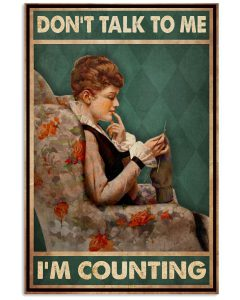Dont-Talk-To-Me-Im-Counting-Poster