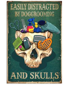 Easily-Distracted-By-Doggrooming-And-Skulls-Poster