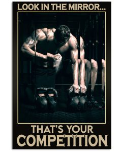Fitness-Look-In-The-Mirror-Thats-Your-Competition-Poster