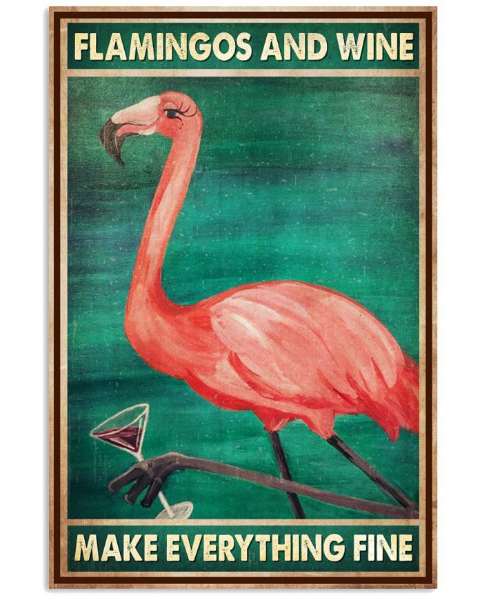Flamingos-and-wine-make-everything-fine-poster
