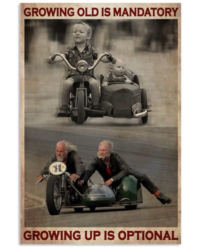 Growing-old-is-mandatory-growing-up-is-optional-Sidecar-poster