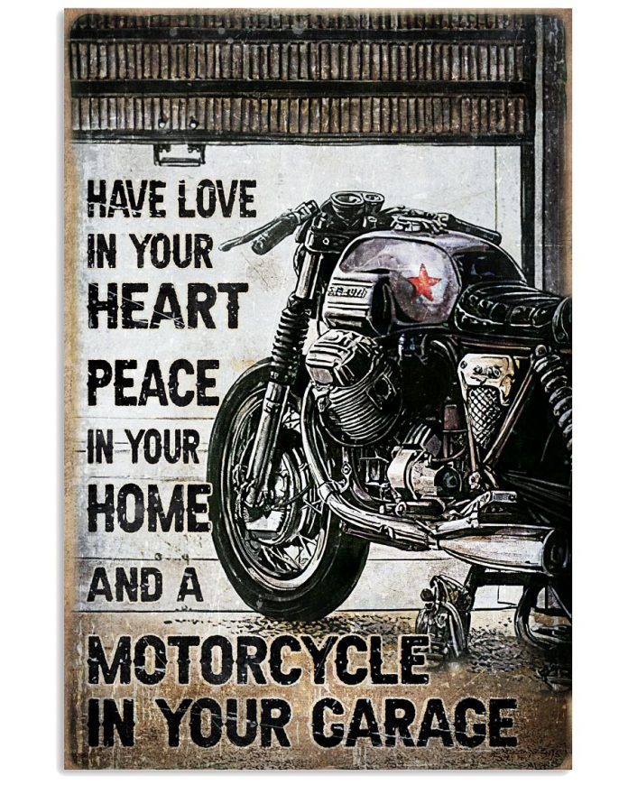 Have-Love-In-Your-Heart-Peace-In-Your-Home-And-A-Motorcycle-In-Your-Garage-Poster