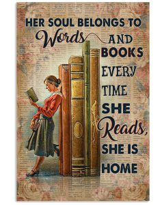Her-Soul-Belongs-To-Words-And-Books-Every-Time-She-Reads-She-Is-Home-Poster