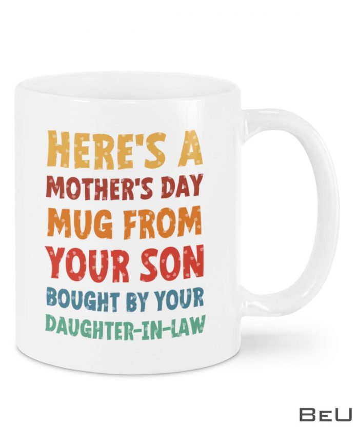 Heres-A-Mothers-Day-Mug-From-Your-Son-Bought-By-Your-Daughter-In-Law-Mug