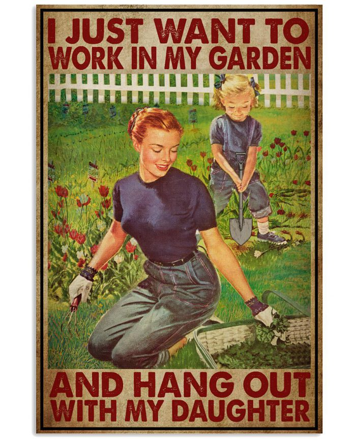 I-Just-Want-To-Work-In-My-Garden-And-Hang-Out-With-My-Daughter-Poster