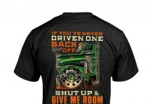 If-Youve-Never-Driven-One-Back-Off-Shut-Up-And-Give-Me-Room-Shirt