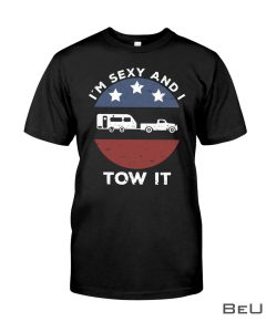 Im-Sexy-And-I-Tow-It-Shirt