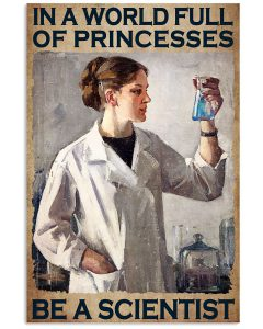 In-A-World-Full-Of-Princesses-Be-A-Scientist-Poster