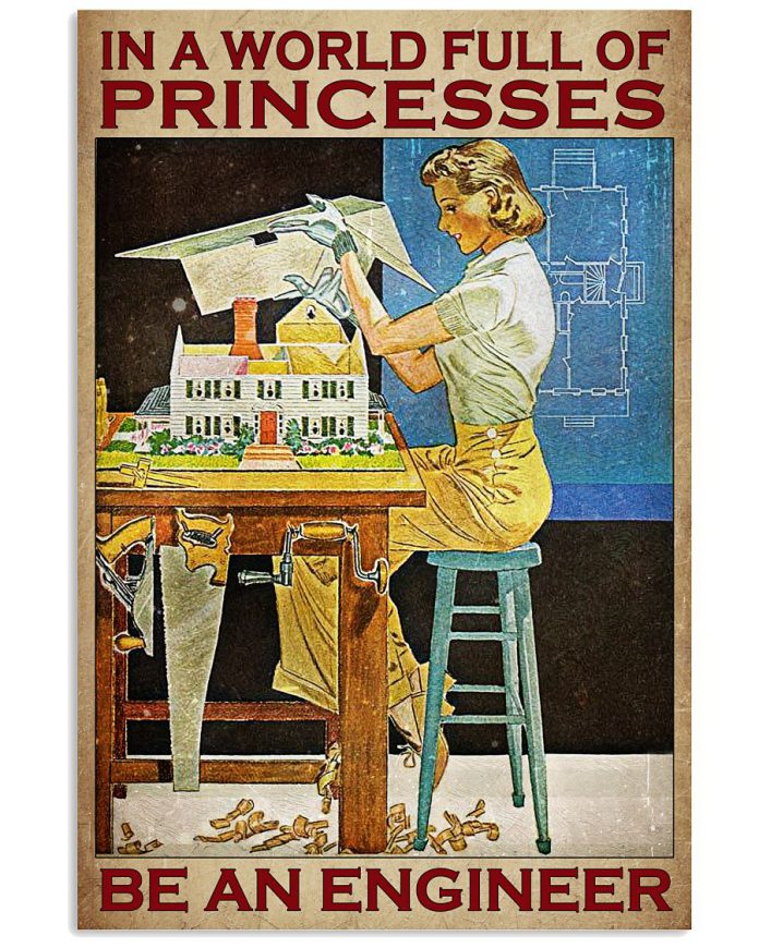 In-A-World-Full-Of-Princesses-Be-An-Engineer-Poster