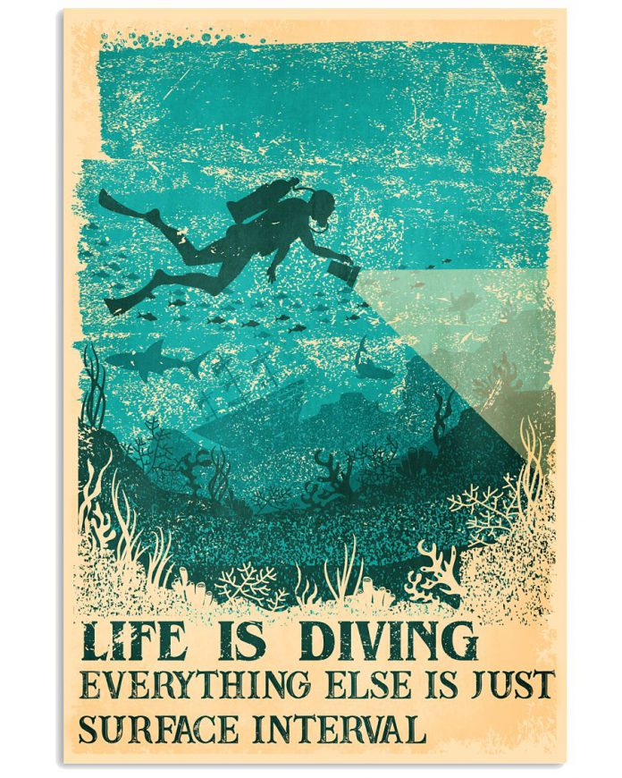 Life-Is-Diving-Everything-Else-Is-Just-Surface-Interval-Poster
