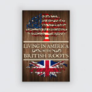 Living-In-America-With-British-Roots-Poster