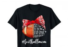 Love-You-To-The-End-Zone-And-Back-Football-Mom-Shirt