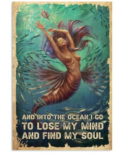 Mermaid-And-Into-The-Ocean-I-Go-To-Lose-My-Mind-And-Find-My-Soul-Poster