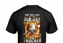 Move-Over-Boys-Let-This-Old-Man-Show-You-How-To-Be-A-Trucker-Shirt
