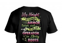 My-Knight-In-Shining-Armor-Turned-Out-To-Be-An-Operator-In-Dirty-Boots-Shirt