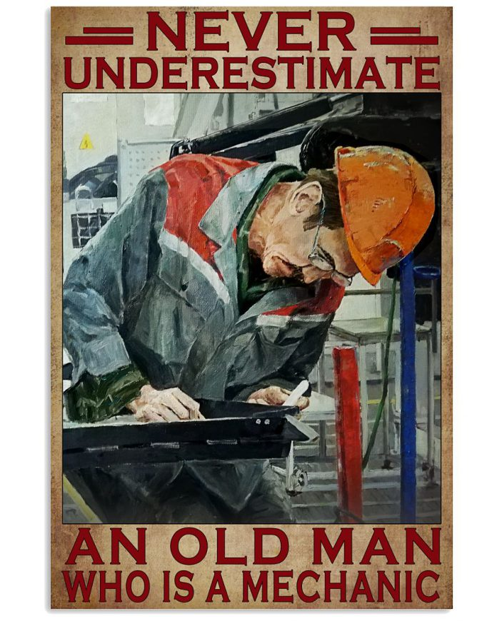 Never-Underestimate-An-Old-Man-Who-Is-A-Mechanic-Poster