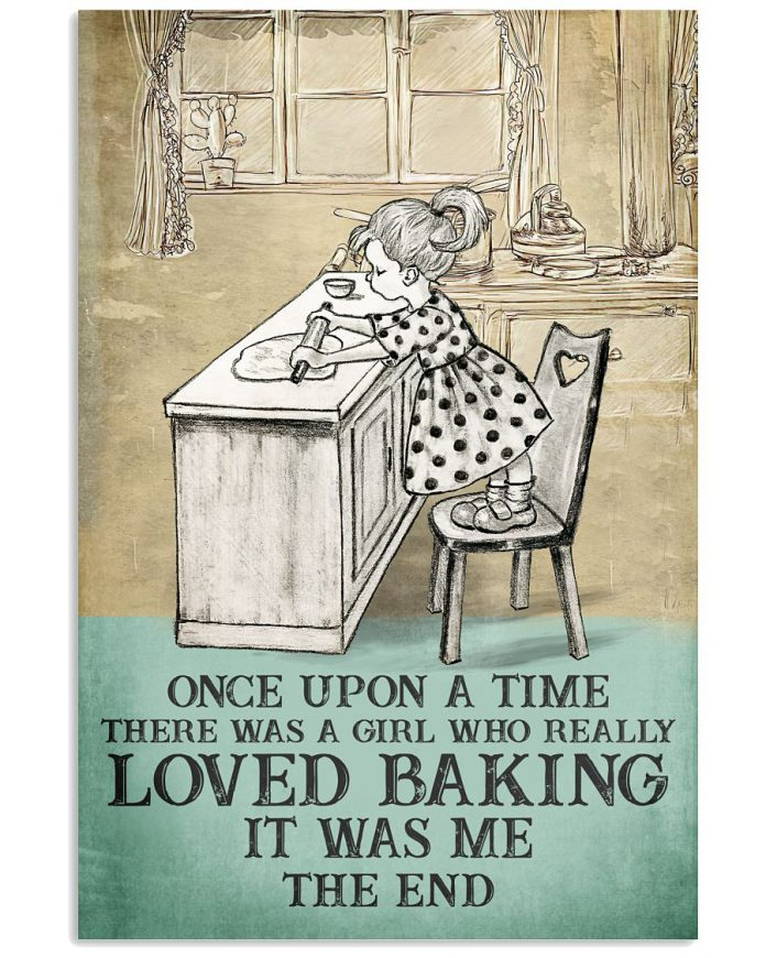 Once-Upon-A-Time-There-Was-A-Girl-Who-Really-Loved-Baking-It-Was-Me-Poster