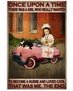 Once-Upon-A-Time-There-Was-A-Girl-Who-Really-Wanted-To-Become-A-Nurse-And-Loved-Cats-That-Was-Me-Poster