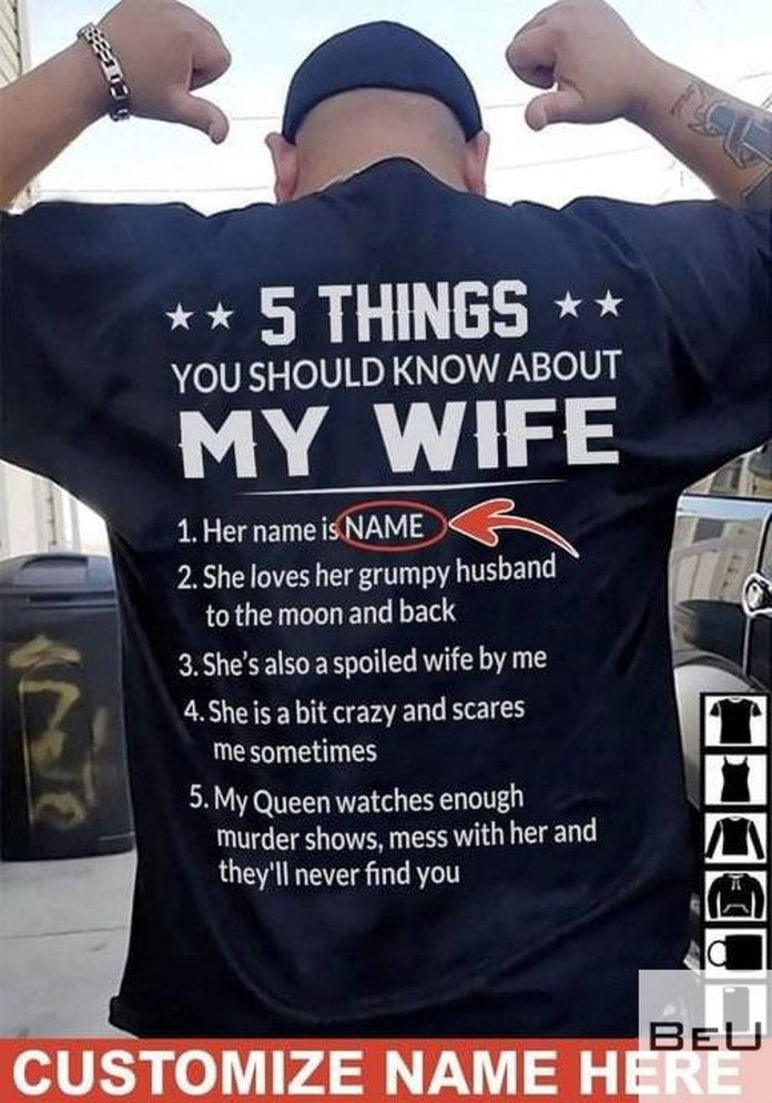 Personalized-5-Things-You-Should-Know-About-My-Wife-Her-Name-Is-Shirtv