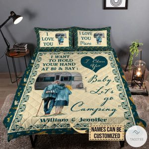Personalized-Camping-I-Want-To-Hold-Your-Hand-At-80-And-Say-Baby-Lets-Go-Camping-Quilt-Bedding-Set