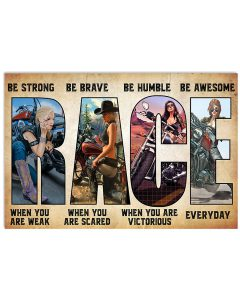 Racing-Girl-Be-strong-when-you-are-weak-Be-brave-when-you-are-scared-poster