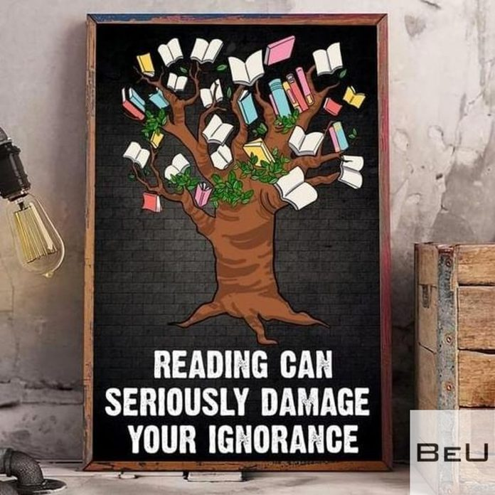 Reading-Can-Seriously-Damage-Your-Ignorance-Poster