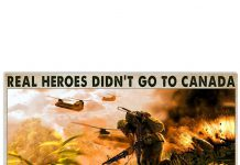 Real-Heroes-Didnt-Go-To-Canada-They-Went-To-Vietnam-Posterx