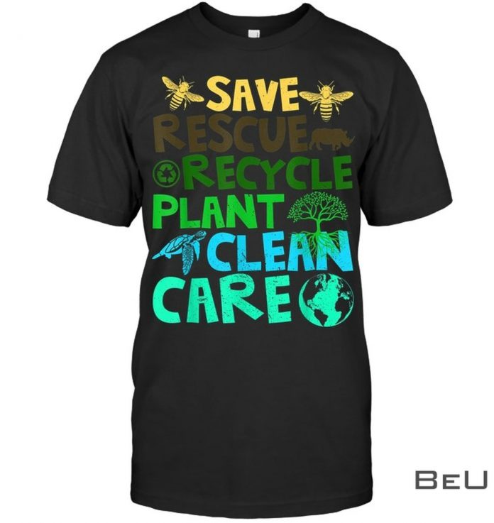 Save-Rescue-Recycle-Plant-Clean-Care-Shirt