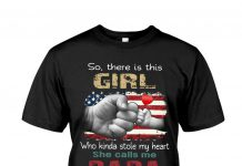 So-There-Is-This-Girl-Who-Kinda-Stole-My-Heart-She-Calls-Me-Papa-Shirt