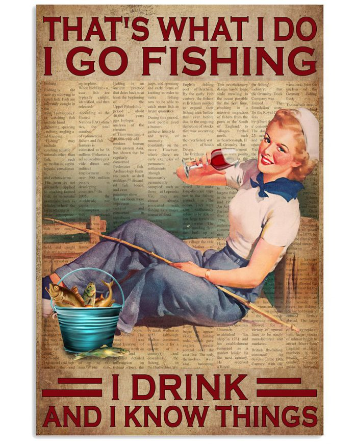 Thats-What-I-Do-I-Go-Fishing-I-Drink-And-I-Know-Things-Poster