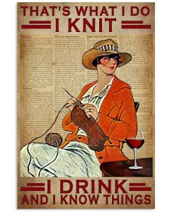 Thats-What-I-Do-I-Knit-I-Drink-And-I-Know-Things-Poster
