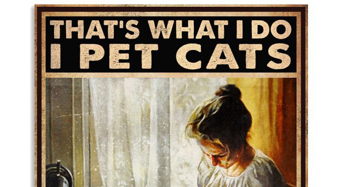 Thats-What-I-Do-I-Pet-Cats-I-Sew-And-I-Know-Things-Poster
