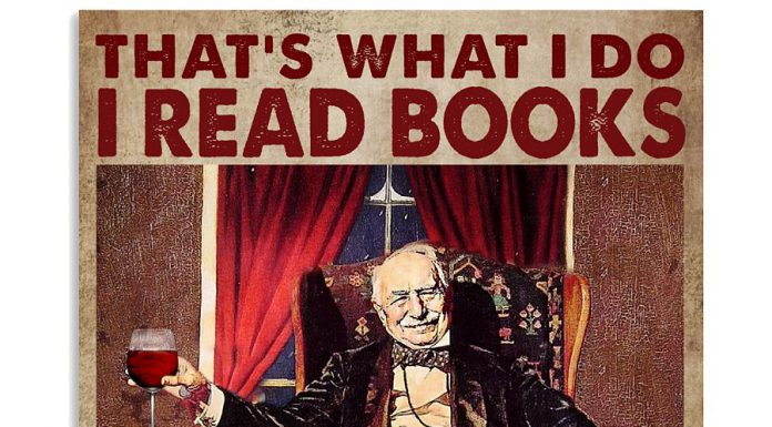 Thats-What-I-Do-I-Read-Books-I-Drink-And-I-Know-Things-Poster