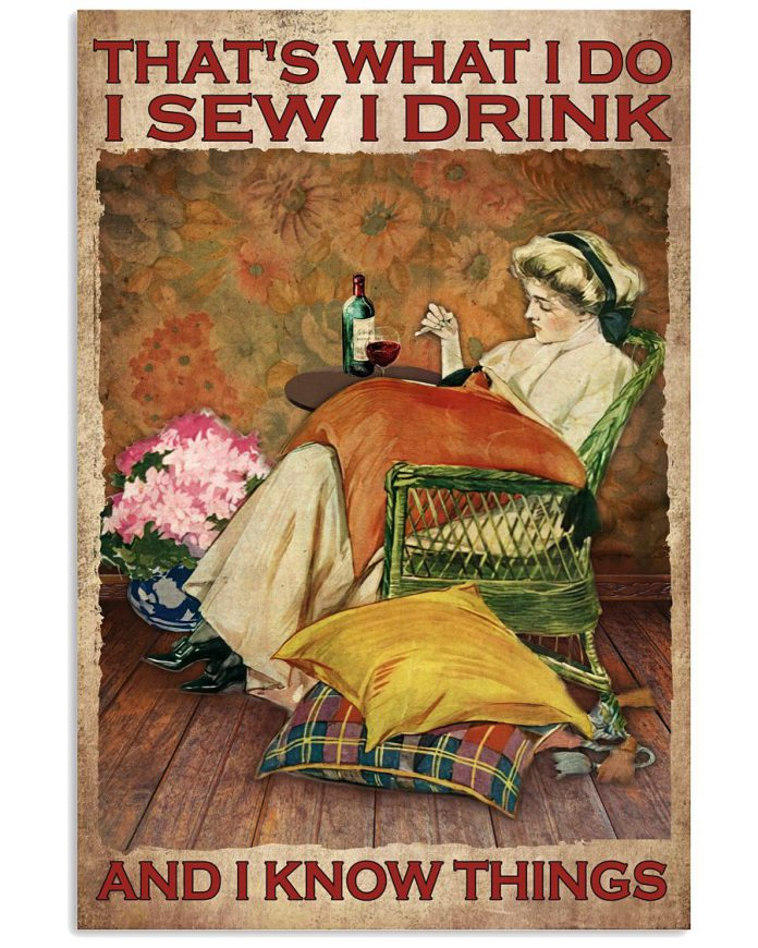 Thats-What-I-Do-I-Sew-I-Drink-And-I-Know-Things-Poster