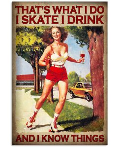 Thats-What-I-Do-I-Skate-I-Drink-And-I-Know-Things-Poster